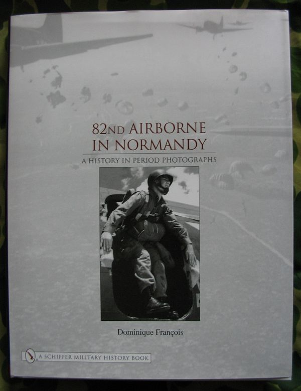 Rendezvous with destiny A history of the 101st Airborne 101st airborne in normandy a history in period photographs